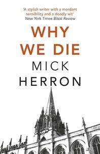 Mick Herron - Why We Die - Zoe Boehm Thriller 3.