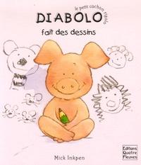 Mick Inkpen et Frédérique Fraisse - Diabolo fait des dessins.