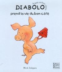 Mick Inkpen et Frédérique Fraisse - Diabolo prend la vie du bon côté.