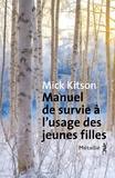 Mick Kitson - Manuel de survie à l'usage des jeunes filles.