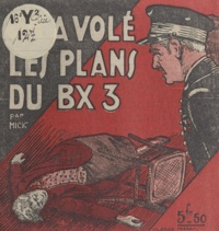 Mick - On a volé les plans du BX3.