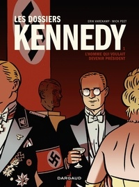 Mick Peet et Erik Varekamp - Les dossiers Kennedy - tome 1.