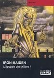 Mick Wall - Iron Maiden - L'épopée des Killers.