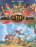 Mick et Pedro Valiente - World Catch Mania Tome 2 : Holidays Show.
