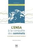 Mickaël Attali - L'ENSA à la conquête des sommets - la montagne sur les voies de l'excellence.