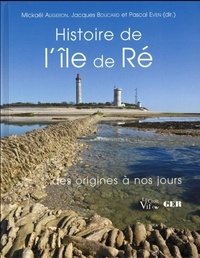 Mickaël Augeron et Jacques Boucard - Histoire de l'île de Ré.