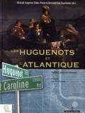 Mickaël Augeron et Didier Poton - Les Huguenots et l'Atlantique - Volume 2, Fidélités, racines et mémoires.