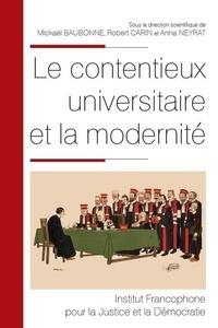 Mickaël Baubonne et Robert Carin - Le contentieux universitaire et la modernité.