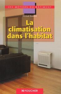 Mickaël Bossard - La climatisation dans l'habitat.