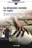 Mickaël Campo et Riadh Djaït - La dimension mentale en rugby - Comment optimiser la performance collective et individuelle ? Quels outils au service de l'entraîneur pour former et accompagner les joueurs ?.