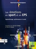 Mickaël Campo et Benoît Louvet - Les émotions en sport et en EPS - Apprentissage, performance et santé.