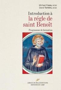 Mickaël Casey et David Tomlins - Introduction à la règle de saint Benoît.