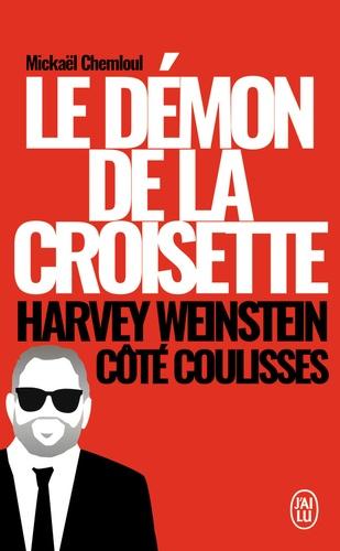 Le démon de la Croisette. Harvey Weinstein côté coulisses