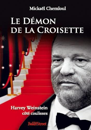 Mickaël Chemloul - Le démon de la Croisette - Harvey Weinstein côté coulisses.
