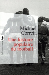Mickaël Correia - Une histoire populaire du football.