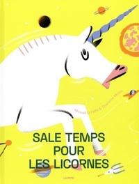 Mickaël El Fathi et Charlotte Molas - Sale temps pour les licornes.