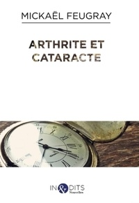 Mickaël Feugray - Arthrite et cataracte.