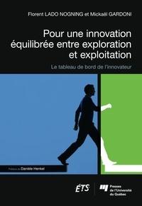 Mickaël Gardoni et Florent Lado Nogning - Pour une innovation équilibrée entre exploration et exploitation - Le tableau de bord de l'innovateur.