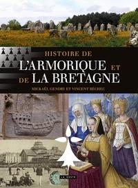 Mickaël Gendry et Vincent Béchec - Histoire de l'Armorique et de la Bretagne.