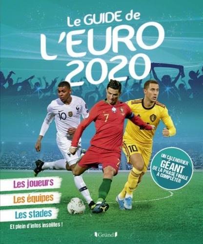 Le guide de l'Euro 2020. Les joueurs, les équipes, les stades, et plein d'infos insolites ! Avec un poster