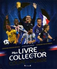Mickaël Grall - Mon livre collector de la coupe du monde.