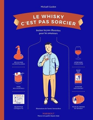 Mickaël Guidot - Le whisky c'est pas sorcier.