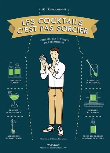 Mickaël Guidot - Les cocktails c'est pas sorcier.
