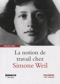 Mickaël Labbé - La notion de travail chez Simone Weil.