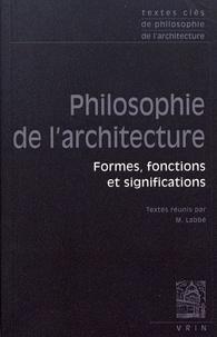 Mickaël Labbé - Philosophie de l'architecture - Formes, fonctions et significations.