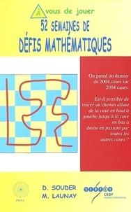 Mickaël Launay et Dominique Souder - 52 semaines de défis mathématiques.