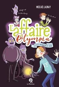 Mickaël Launay - L'affaire Olympia - Les secrets mathématiques de T. Folifou.