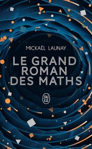 Le grand roman des maths. De la préhistoire à nos jours  Edition collector