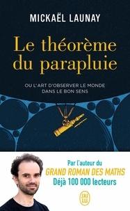 Mickaël Launay - Le théorème du parapluie - Ou l'art d'observer le monde dans le bon sens.