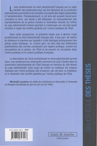 L'acte juridictionnel en droit administratif français. Etude des discours juridiques sur la justice administrative