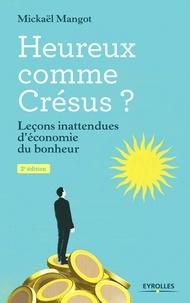 Mickaël Mangot - Heureux comme Crésus ? - Leçons inattendues d'économie du bonheur.