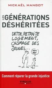 Mickaël Mangot - Les générations déshéritées - Comment réparer la grande injustice.