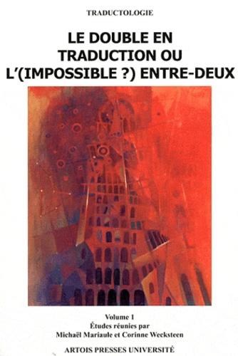 Le double en traduction ou l'(impossible ?) entre-deux. Volume 1