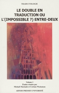 Mickaël Mariaule et Corinne Wecksteen - Le double en traduction ou l'(impossible ?) entre-deux - Volume 1.