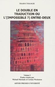 Mickaël Mariaule et Corinne Wecksteen - Le double en traduction ou l'(impossible ?) entre-deux - Volume 2.