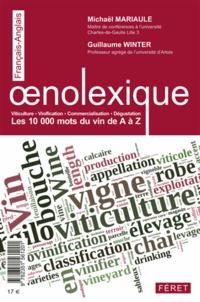 Mickaël Mariaule et Guillaume Winter - Oenolexique, les 10 000 mots du vin de A à Z - Français-Anglais ; Anglais-Français.