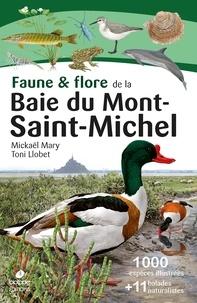 Mickaël Mary et Toni Llobet - Faune & flore de la Baie du Mont-Saint-Michel.