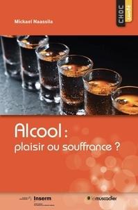 Mickael Naassila - Alcool : plaisir ou souffrance ?.