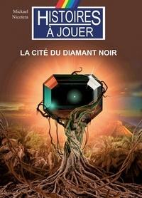 Mickaël Nicotera - La cité du diamant noir.