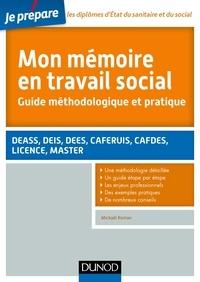 Mickaël Roman - Mon mémoire en travail social - DEASS, DEIS, DEES, CAFERUIS, CAFDES, LICENCE, MASTER.