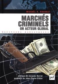 Mickaël Roudaut - Marchés criminels - Un acteur global.