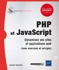 Mickaël Rouleau - PHP et JavaScript - Dynamisez vos sites et applications web (avec exercices et corrigés).