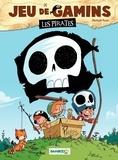 Mickaël Roux - Jeu de gamins Tome 1 : Les pirates.