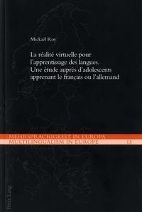 Mickaël Roy - La réalité virtuelle pour l'apprentissage des langues - Une étude auprès d'adolescents apprenant le français ou l'allemand.