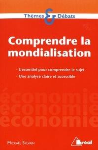 Mickaël Sylvain - Comprendre la mondialisation.