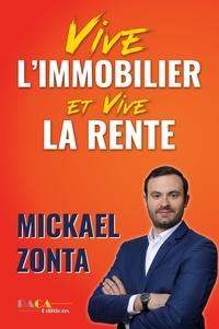 Mickaël Zonta - Vive l'immobilier et vive la rente.
